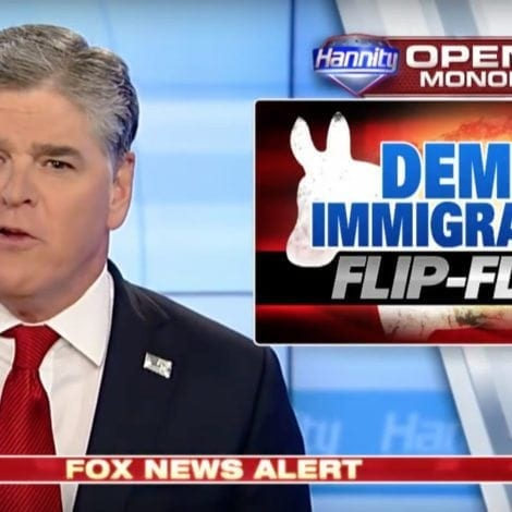 HANNITY: Democrats Desperately FLIP-FLOPPING on Immigration