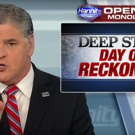 HANNITY: We Now Have PROOF the DEEP STATE is Real