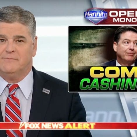 HANNITY: Comey is Ready to 'CASH IN' on His Anti-Trump Rage