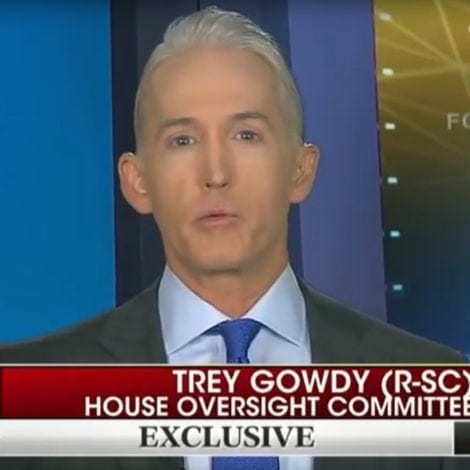 GOWDY GOES OFF: Trey Says 'NO EVIDENCE' Trump Colluded, Schiff 'Would Have Leaked It'