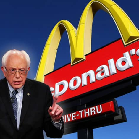 UNHAPPY MEALS: Bernie Sets His Sights on McDonald's, Demands $15 Hourly Wage