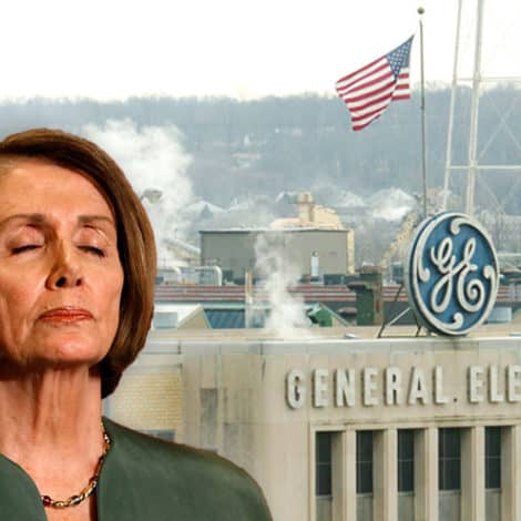 NANCY'S NIGHTMARE: GE Unveils $275M Investment, Credits Trump Tax Cuts