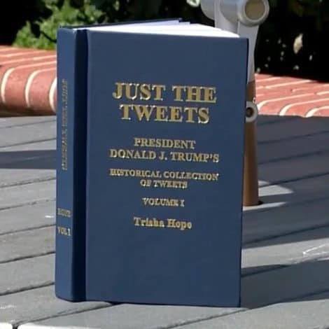 MUST READ: 'Just the Tweets' -A Historical Collection of President Trump's Tweets