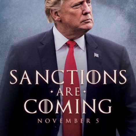 SANCTIONS ARE COMING: Trump Invokes 'Game of Thrones' to Unveil Iran Sanctions