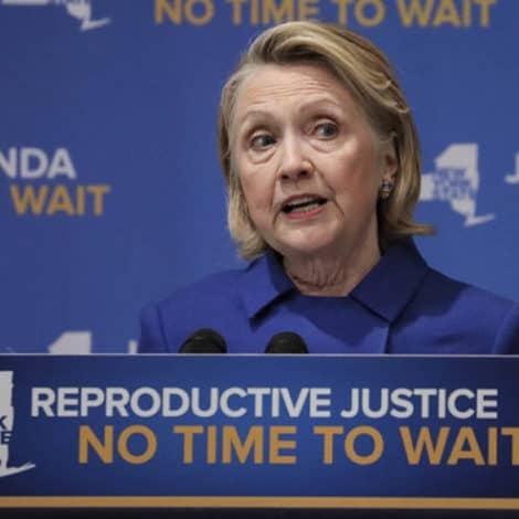 HILLARY CLINTON: 'The Loss of Reproductive Freedom Means More Dead Women'