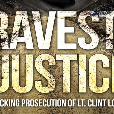 MUST READ: TRAVESTY OF JUSTICE: The Shocking Prosecution of Lt. Clint Lorance