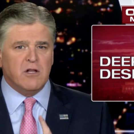 HANNITY: The Deep State is DESPERATE for Dirt on President Trump