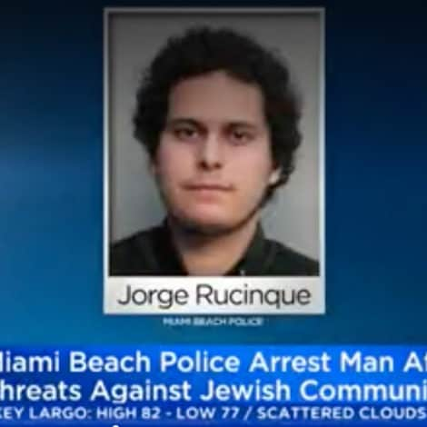 REPORT: Suspect Arrested in Miami for Allegedly Threatening to 'Explode the Jewish Community'