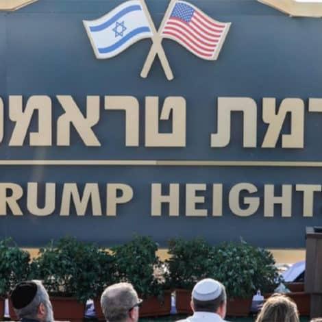 TRUMP HEIGHTS: Netanyahu Names New Town in President Trump's Honor in Israel