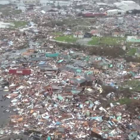 THE AFTERMATH: New Video Surfaces Showing Extent of Hurricane Dorian's Destruction in the Bahamas