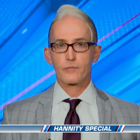 GOWDY ON HANNITY: It's Harder to Indict High-Profile Defendants Like Andrew McCabe