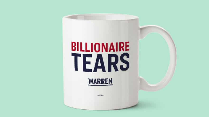 Partner Content - BACKLASH: Elizabeth Warren's 'Billionaire Tears' Campaign Merchandise Sp...