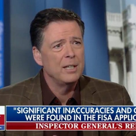 LIED THEN SPIED: Comey Admits He Was 'Wrong' About FISA Process, Surveillance of Trump Campaign