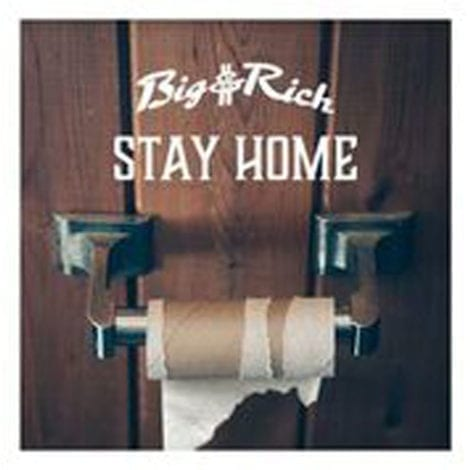 'STAY HOME': Listen to the New 'Big & Rich' Song Asking All Americans to 'Stay Home!' During the Pandemic