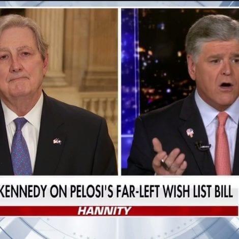 KENNEDY on HANNITY: Pelosi's $3 TRILLION Bill is 'Dead as Fried Chicken in the Senate'