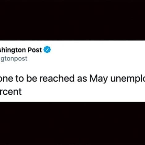 WHOOPS! Washington Post Publishes Phony 'Grim Milestone' Tweet, Says Unemployment Rate 'Nears 20%'