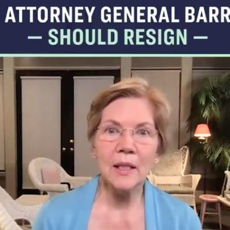 WARREN UNHINGED: Senator Says Bill Barr 'Abused His Power' and 'Must Resign'